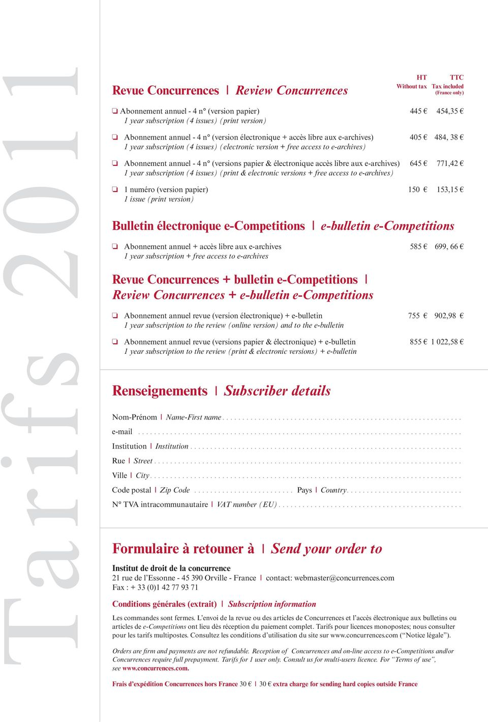 (print & electronic versions + free access to e-archives) 1 numéro (version papier) 150 153,15 1 issue (print version) Concurrences l Review Concurrences Bulletin électronique e-competitions l