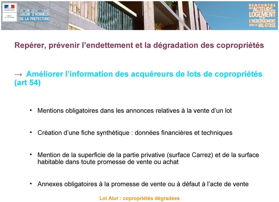 synthétique : données financières et techniques Mention de la superficie de la partie privative (surface Carrez) et de