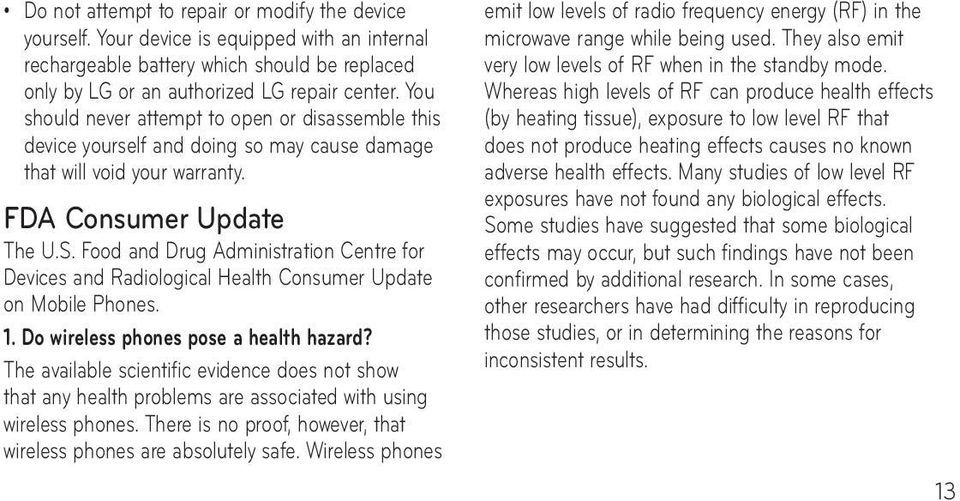 Food and Drug Administration Centre for Devices and Radiological Health Consumer Update on Mobile Phones. 1. Do wireless phones pose a health hazard?
