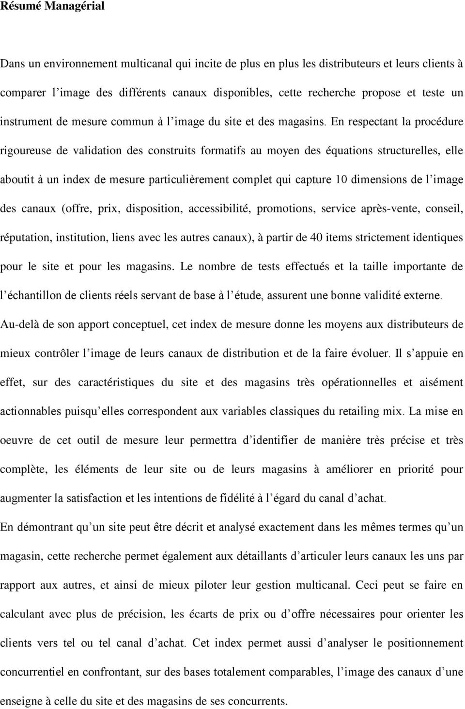 En respectant la procédure rigoureuse de validation des construits formatifs au moyen des équations structurelles, elle aboutit à un index de mesure particulièrement complet qui capture 10 dimensions