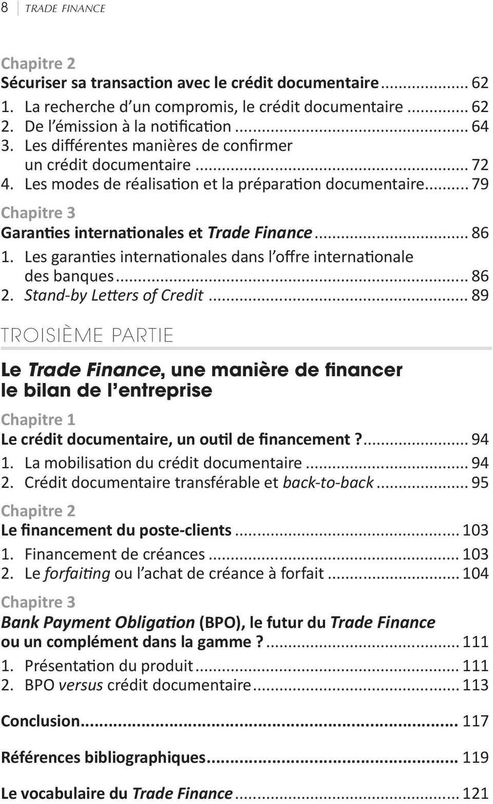 Les garanties internationales dans l offre internationale des banques... 86 2. Stand-by Letters of Credit.