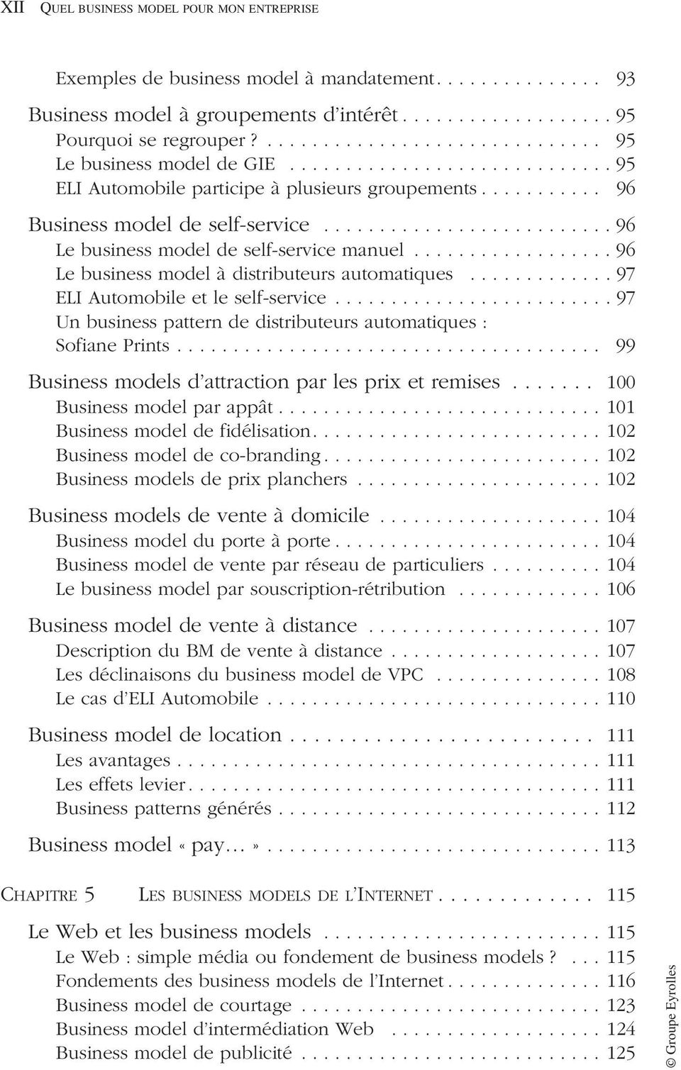 ......................... 96 Le business model de self-service manuel.................. 96 Le business model à distributeurs automatiques............. 97 ELI Automobile et le self-service.