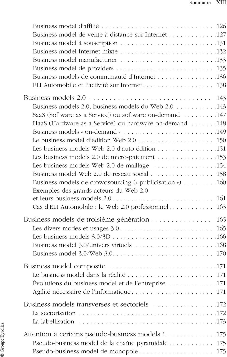 ......................... 135 Business models de communauté d Internet................136 ELI Automobile et l activité sur Internet................... 138 Business models 2.0.............................. 143 Business models 2.