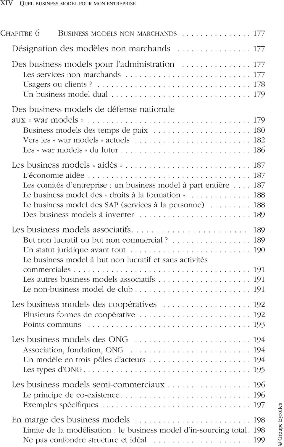 ............................. 179 Des business models de défense nationale aux «war models»................................... 179 Business models des temps de paix..................... 180 Vers les «war models» actuels.