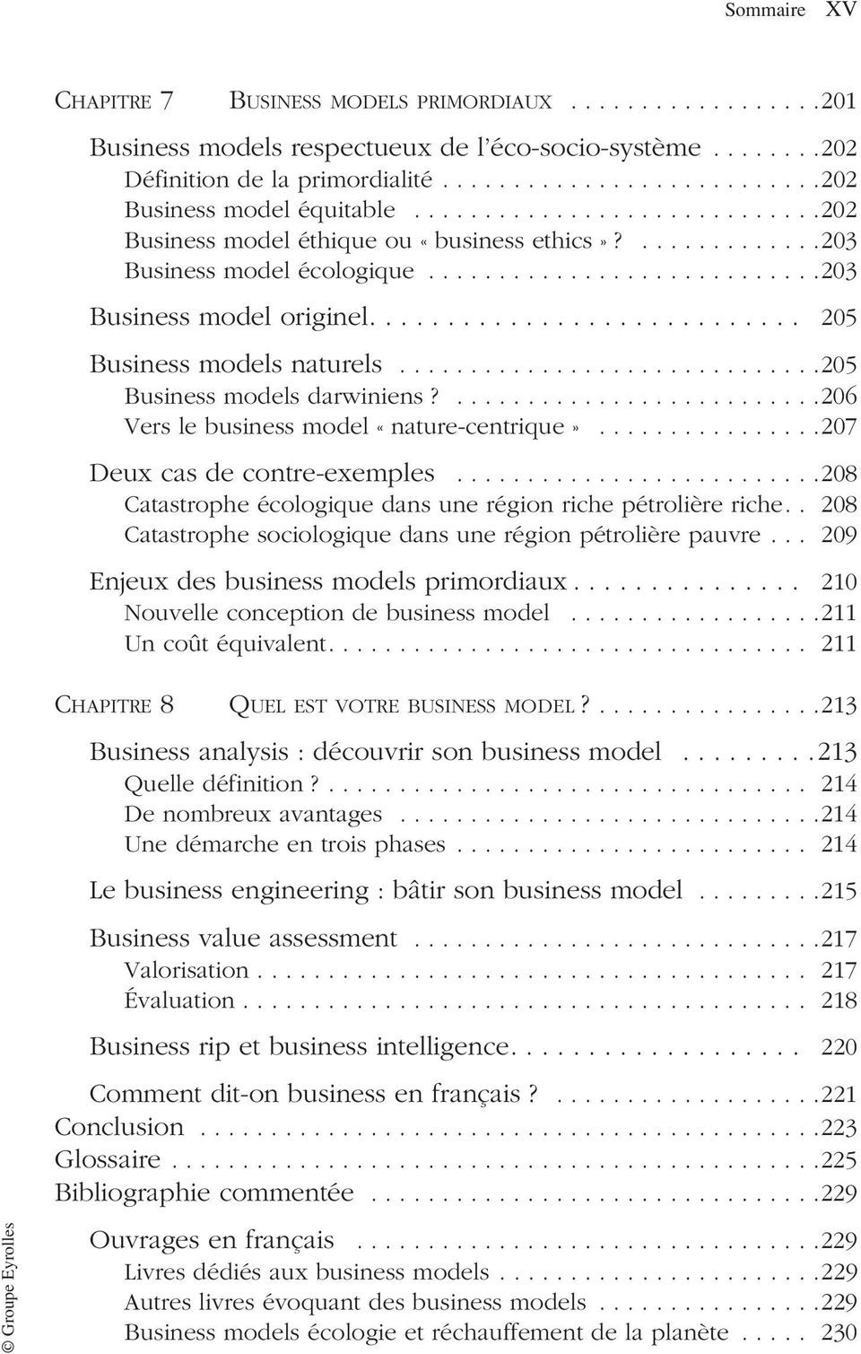 ........................... 205 Business models naturels..............................205 Business models darwiniens?..........................206 Vers le business model «nature-centrique».