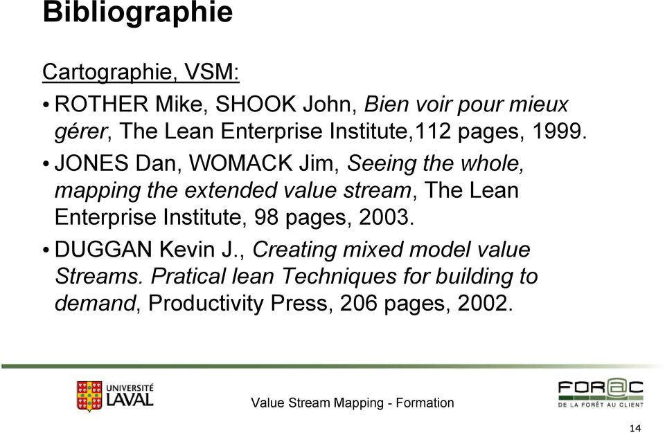 JONES Dan, WOMACK Jim, Seeing the whole, mapping the extended value stream, The Lean Enterprise