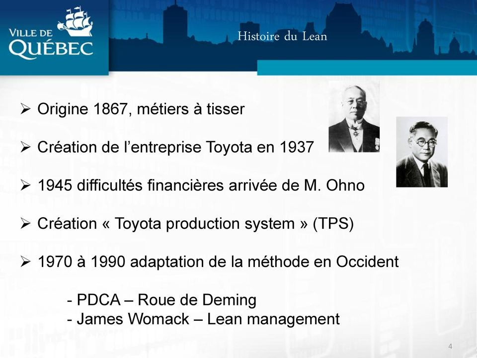 Ohno Création «Toyota production system» (TPS) 1970 à 1990 adaptation