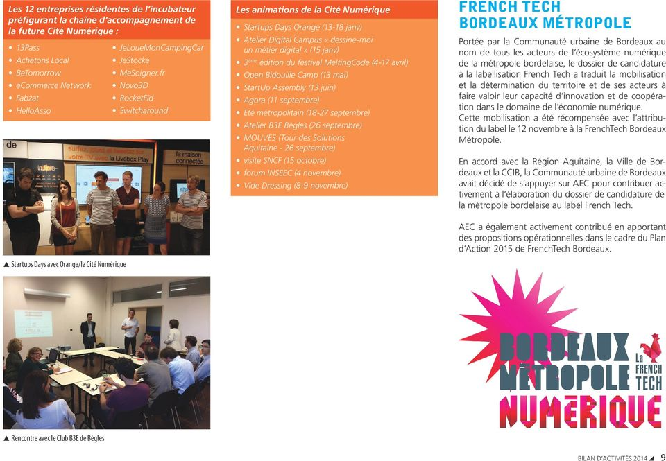 fr Novo3D RocketFid Switcharound Les animations de la Cité Numérique Startups Days Orange (13-18 janv) Atelier Digital Campus «dessine-moi un métier digital» (15 janv) 3 ème édition du festival