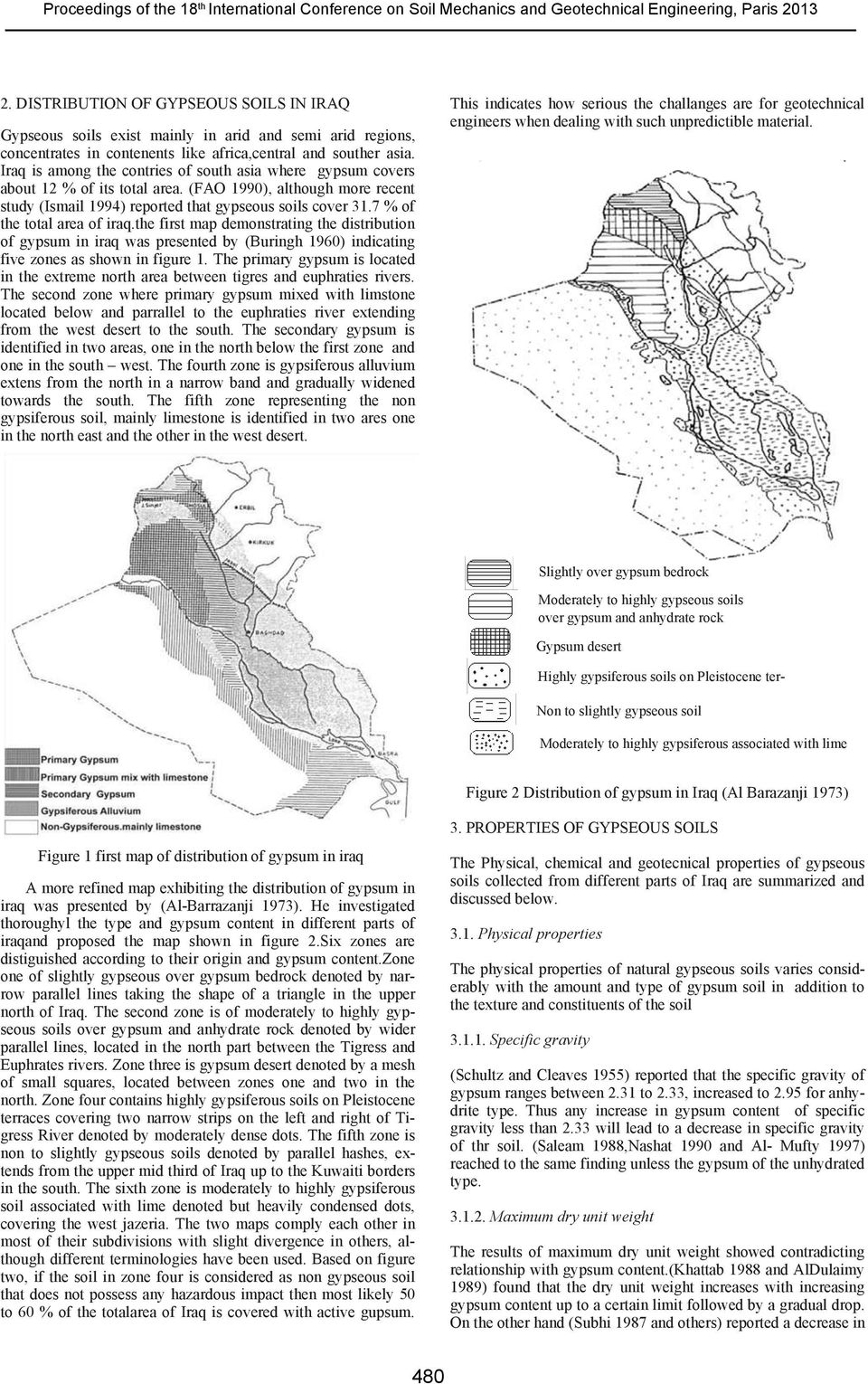 7 % of the total area of iraq.the first map demonstrating the distribution of gypsum in iraq was presented by (Buringh 1960) indicating five zones as shown in figure 1.