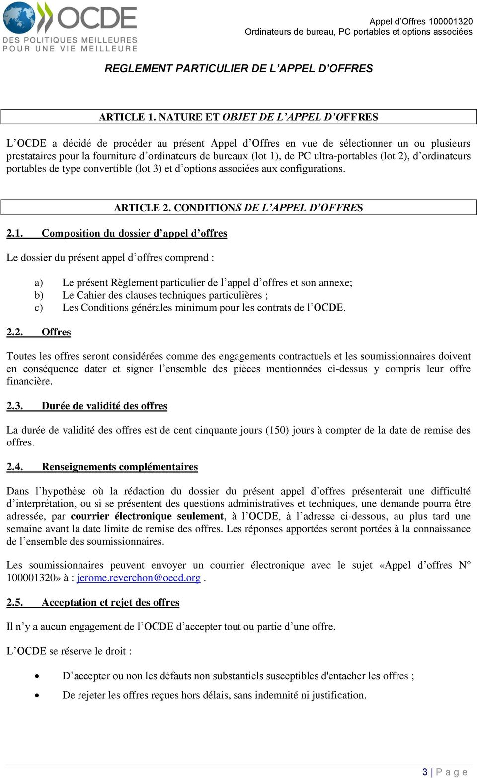 PC ultra-portables (lot 2), d ordinateurs portables de type convertible (lot 3) et d options associées aux configurations. ARTICLE 2. CONDITIONS DE L APPEL D OFFRES 2.1.