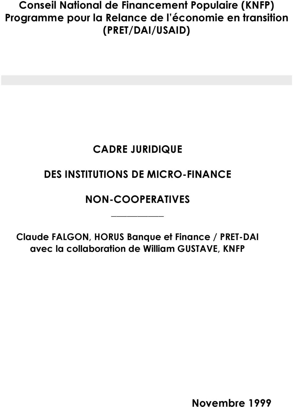 INSTITUTIONS DE MICRO-FINANCE NON-COOPERATIVES Claude FALGON, HORUS Banque