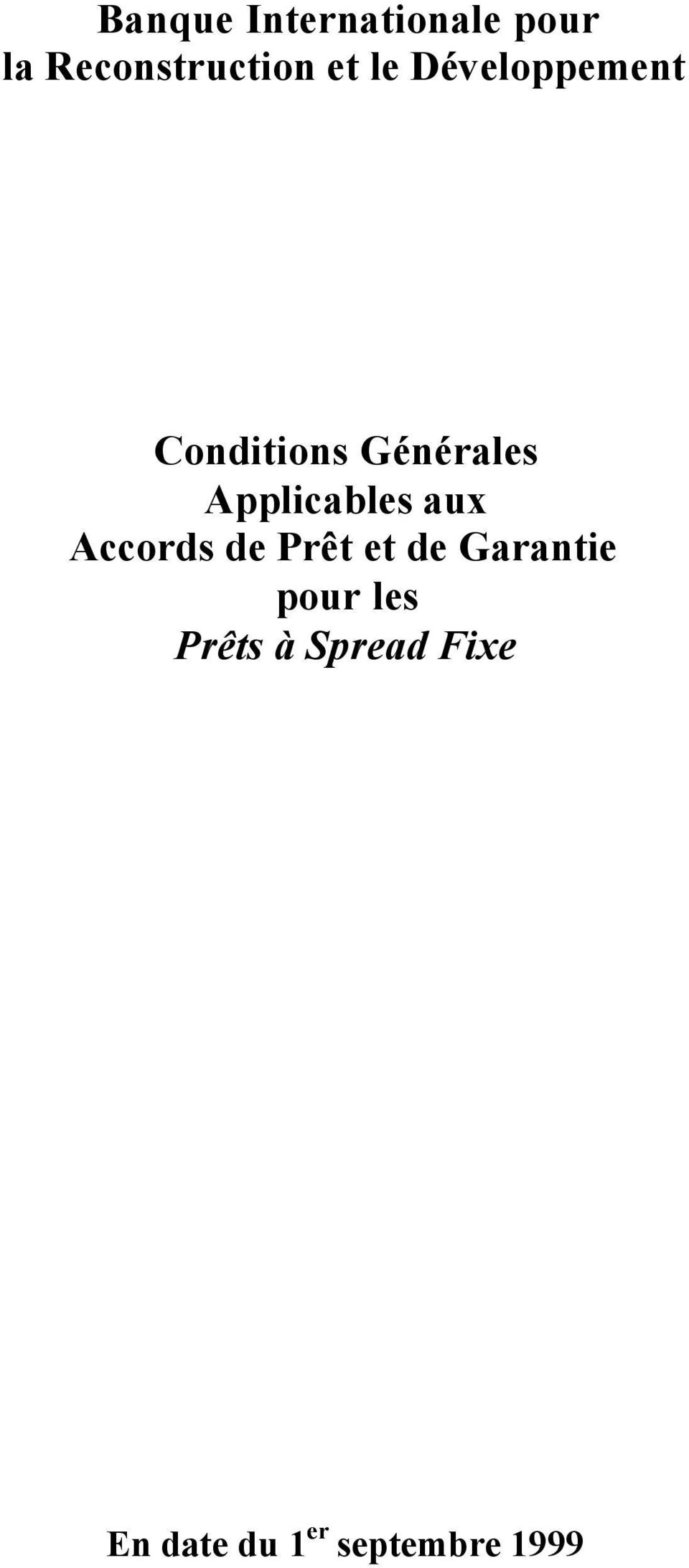 Applicables aux Accords de Prêt et de Garantie