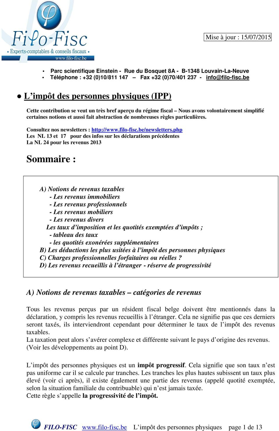 règles particulières. Consultez nos newsletters : http://www.filo-fisc.be/newsletters.