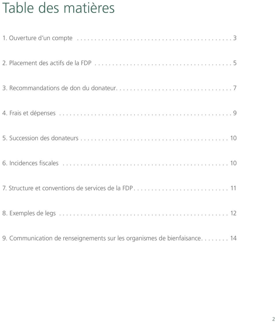 .. 10 6. Incidences fiscales... 10 7. Structure et conventions de services de la FDP...11 8.
