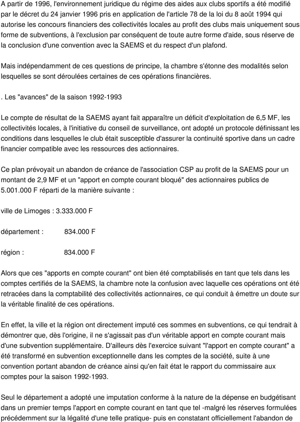 conclusion d'une convention avec la SAEMS et du respect d'un plafond.