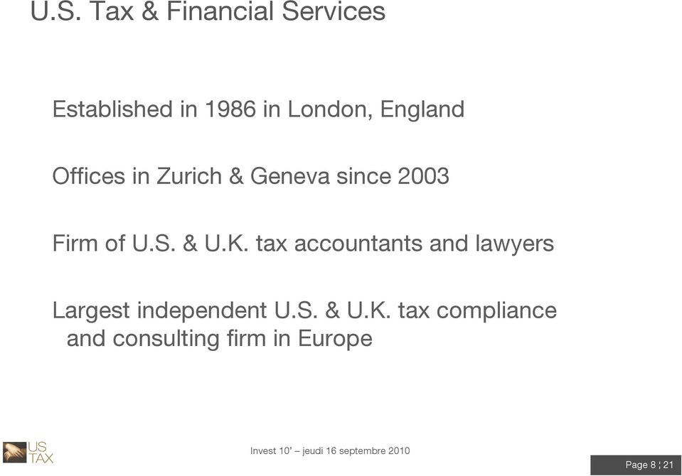 & U.K. tax accountants and lawyers Largest independent U.S.