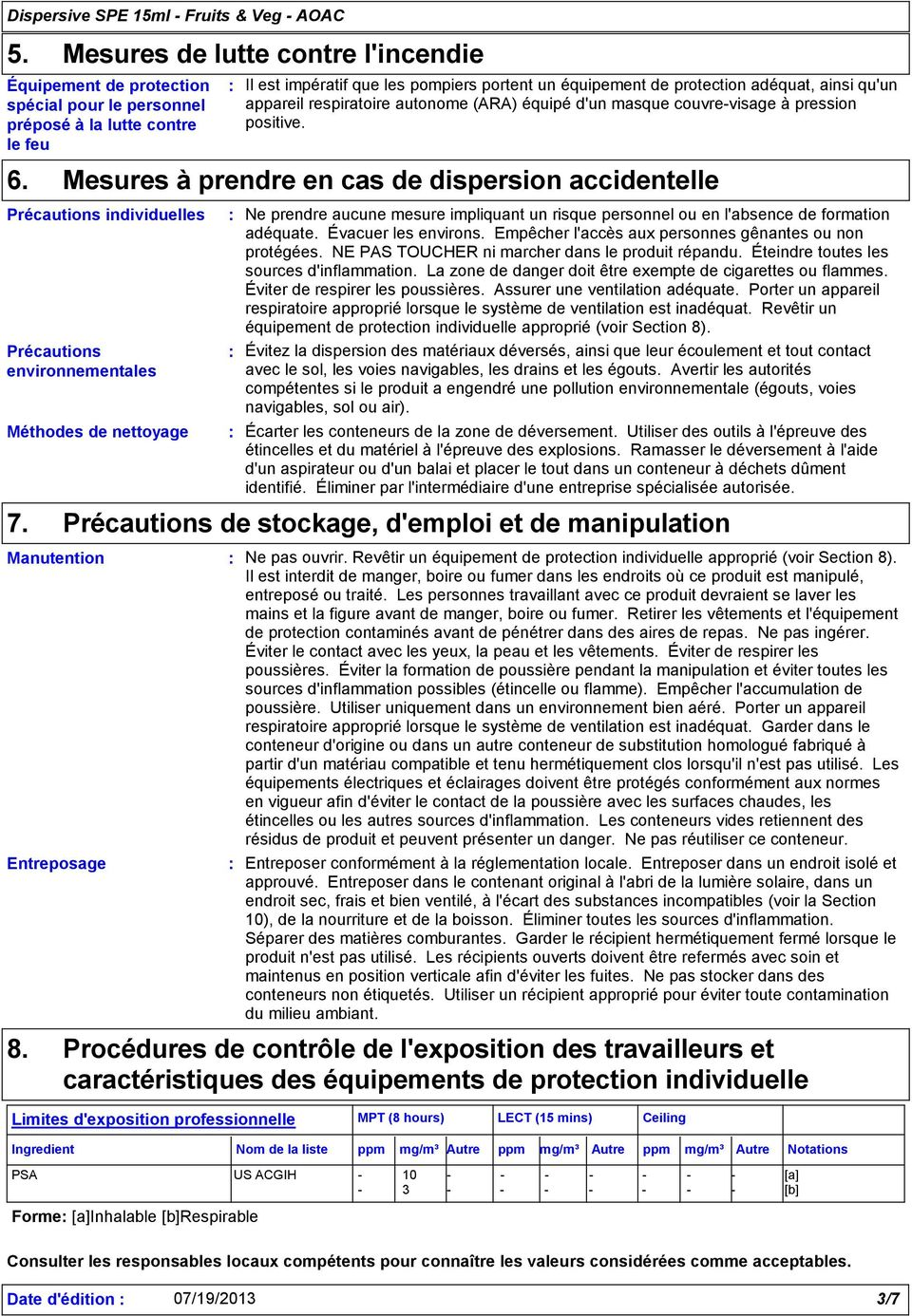 pression positive. Mesures à prendre en cas de dispersion accidentelle Précautions individuelles Méthodes de nettoyage 7. Manutention Entreposage 8.