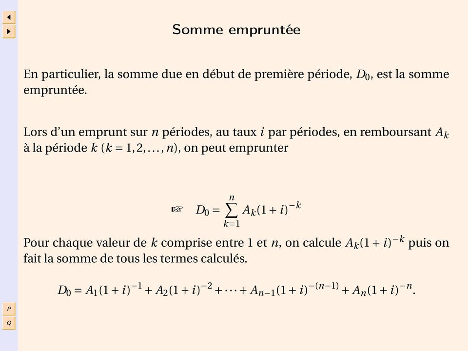 .., n), on peut emprunter D 0 = n k=1 A k (1 + i) k our chaque valeur de k comprise entre 1 et n, on calcule A k