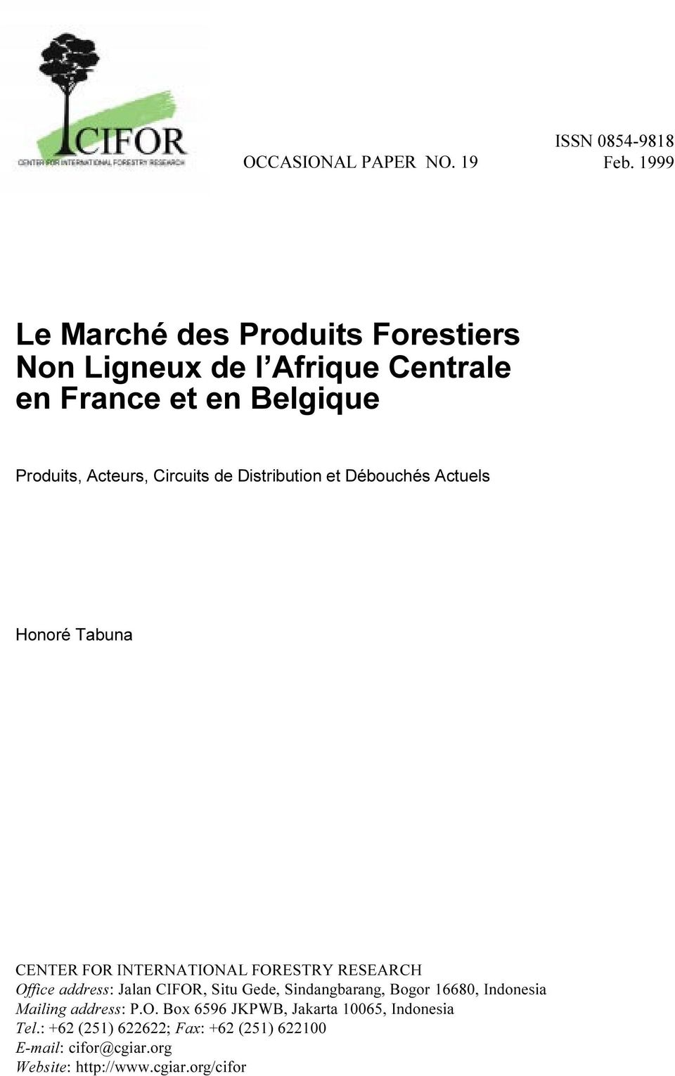 de Distribution et Débouchés Actuels Honoré Tabuna ENTER FOR INTERNATIONAL FORESTRY RESEARH Office address: Jalan IFOR, Situ