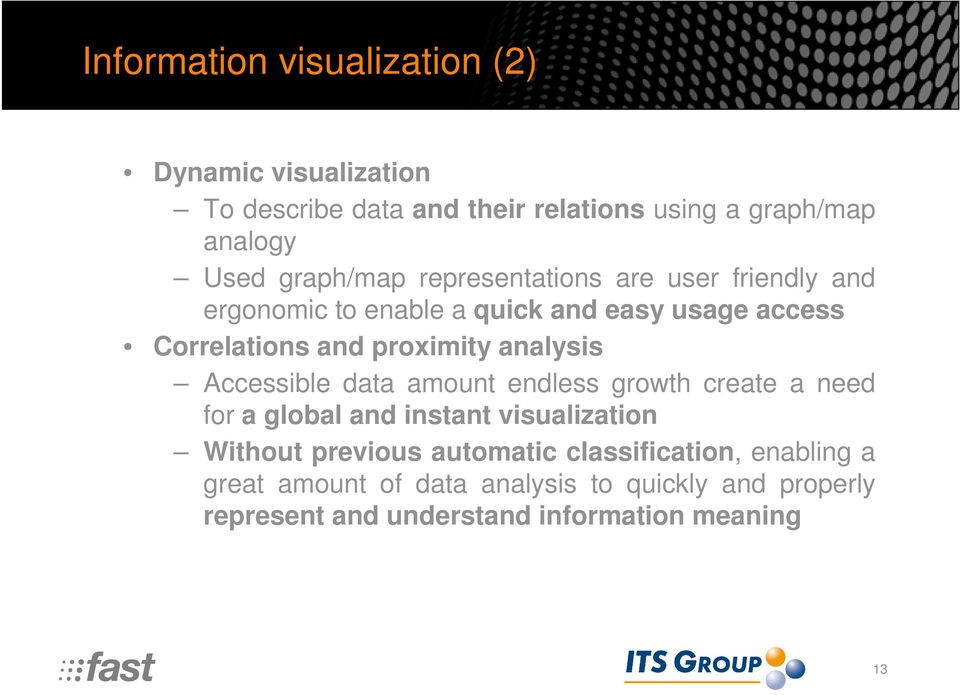 analysis Accessible data amount endless growth create a need for a global and instant visualization Without previous