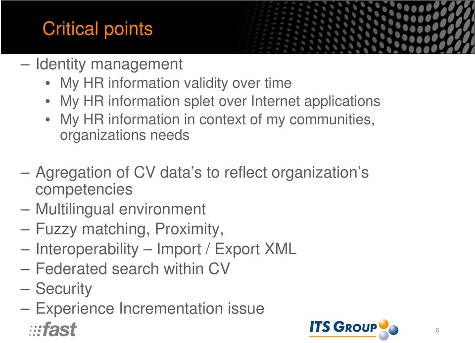 CV data s to reflect organization s competencies Multilingual environment Fuzzy matching, Proximity,