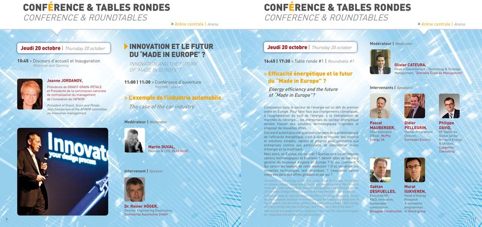 AFNOR President of, and Petale, and chairperson of the AFNOR committee on innovation management. INNOVATION ET LE FUTUR DU MADE IN EUROPE? INNOVATION AND THE FUTURE OF MADE IN EUROPE?