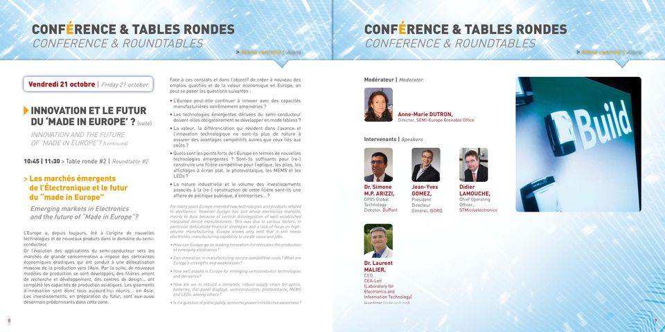(continued) 10:45 11:30 > Table ronde #2 Roundtable #2 > Les marchés émergents de l Électronique et le futur du made in Europe Emerging markets in Electronics and the future of Made in Europe?