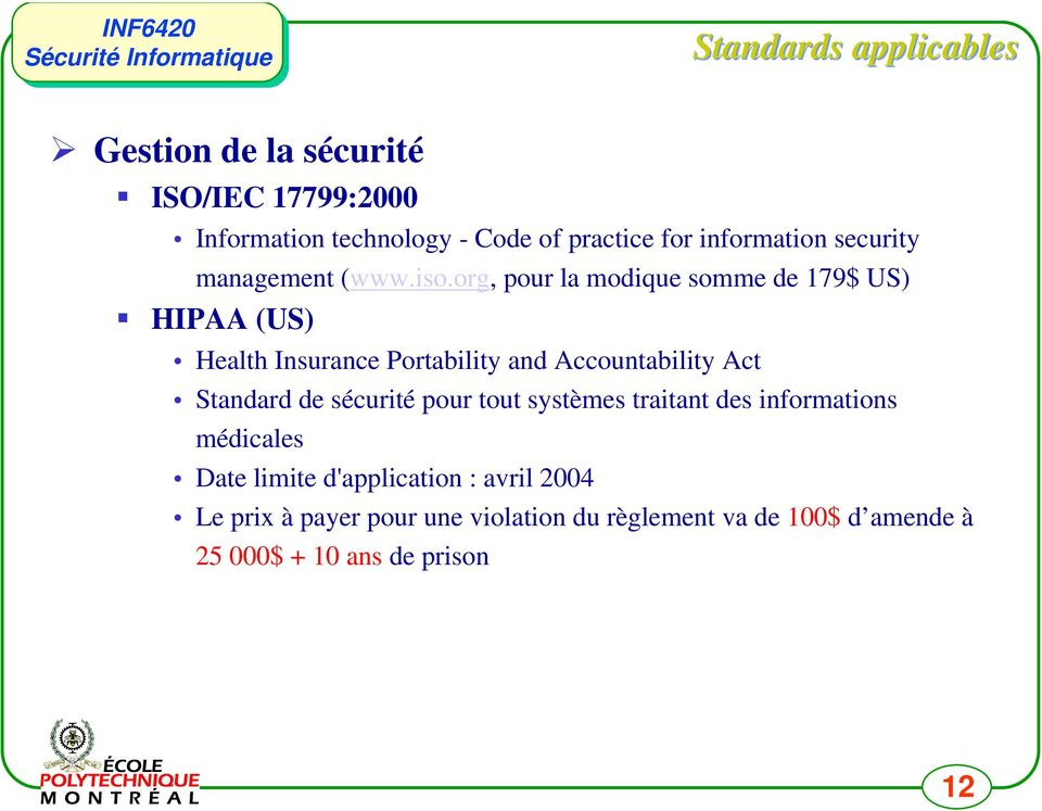 org, pour la modique somme de 179$ US) HIPAA (US) Health Insurance Portability and Accountability Act Standard de