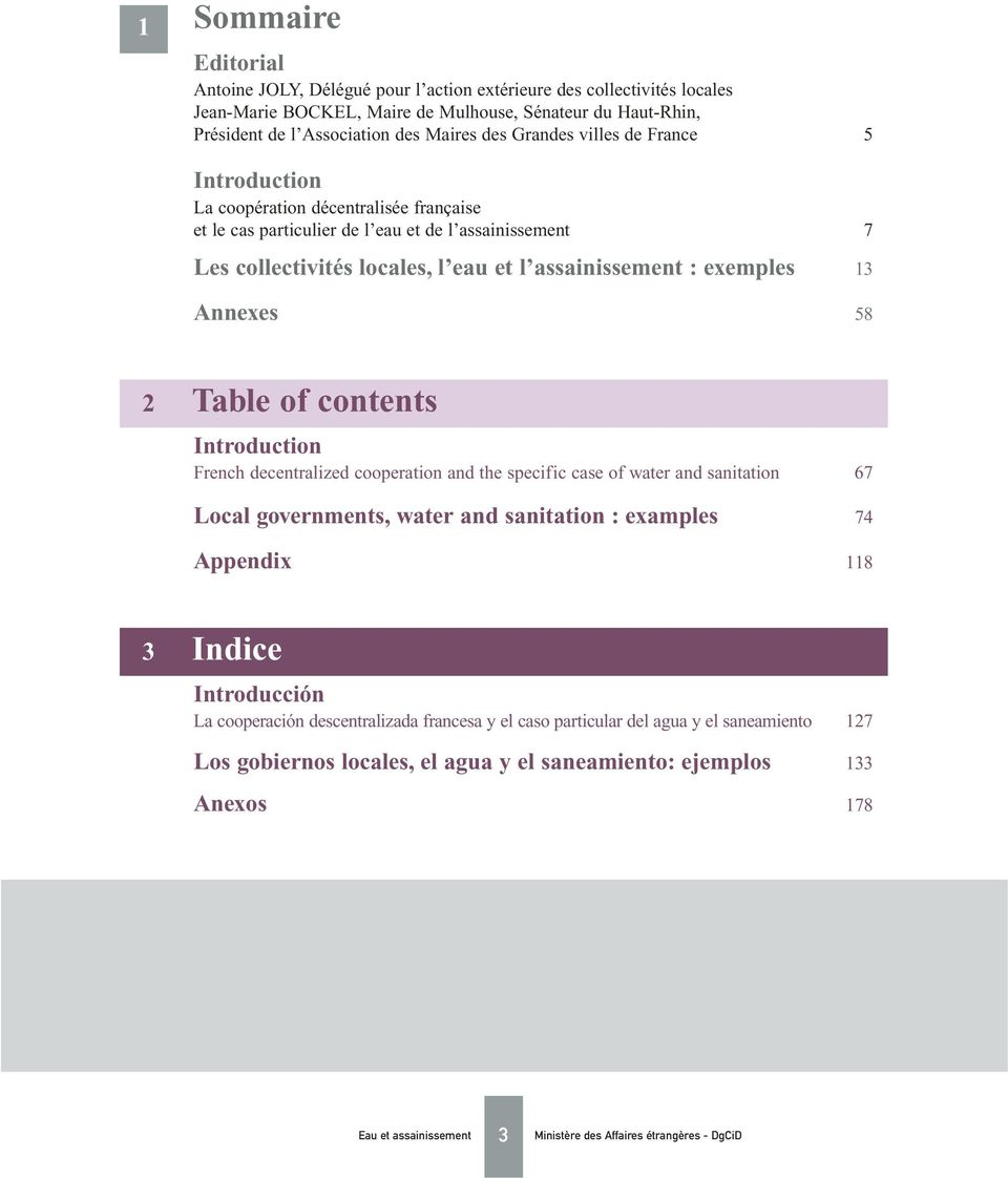 13 Annexes 58 2 Table of contents Introduction French decentralized cooperation and the specific case of water and sanitation 67 Local governments, water and sanitation : examples 74 Appendix 118 3