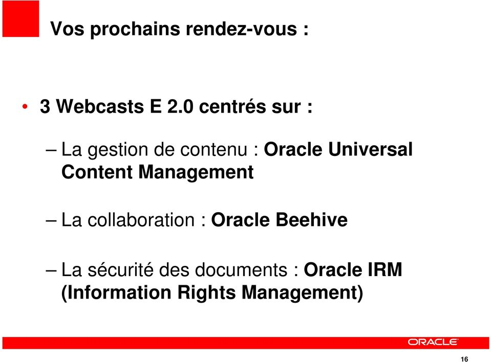 Content Management La collaboration : Oracle Beehive La