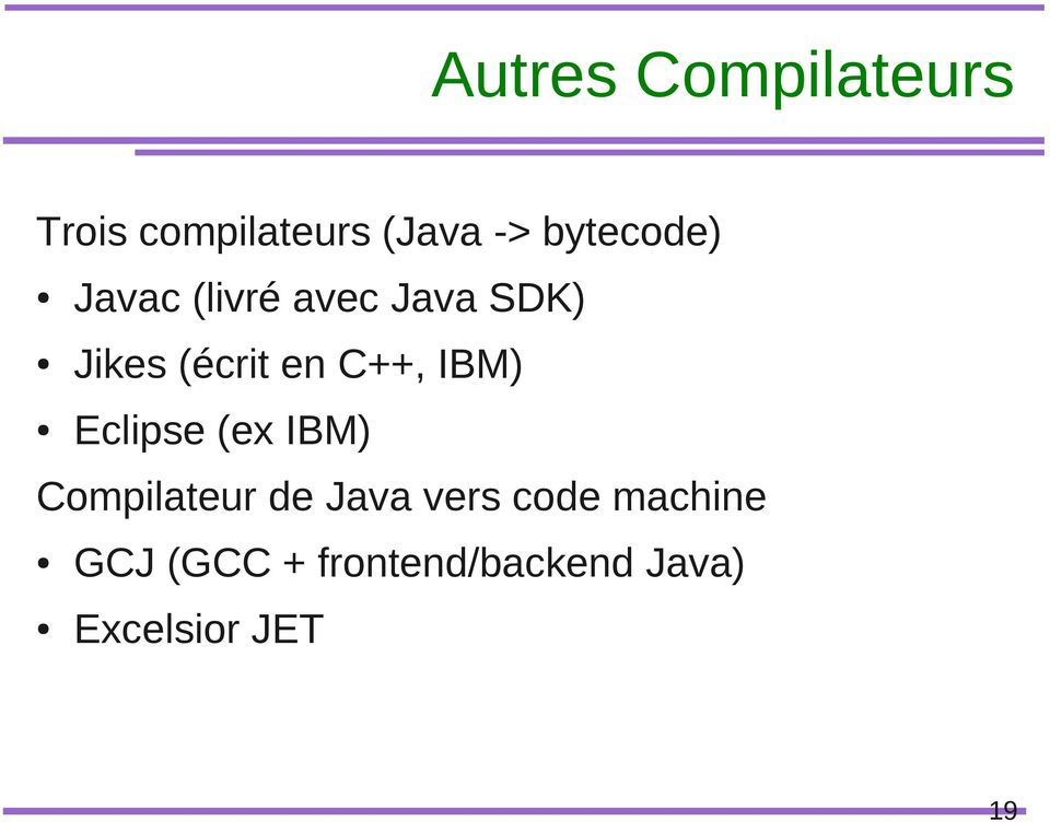 C++, IBM) Eclipse (ex IBM) Compilateur de Java vers