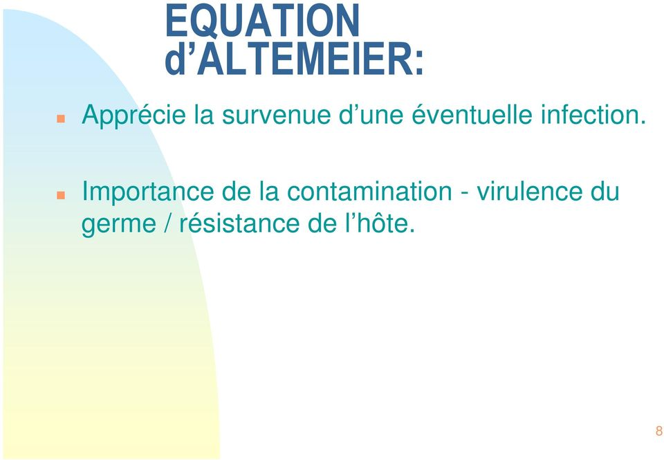 Importance de la contamination -
