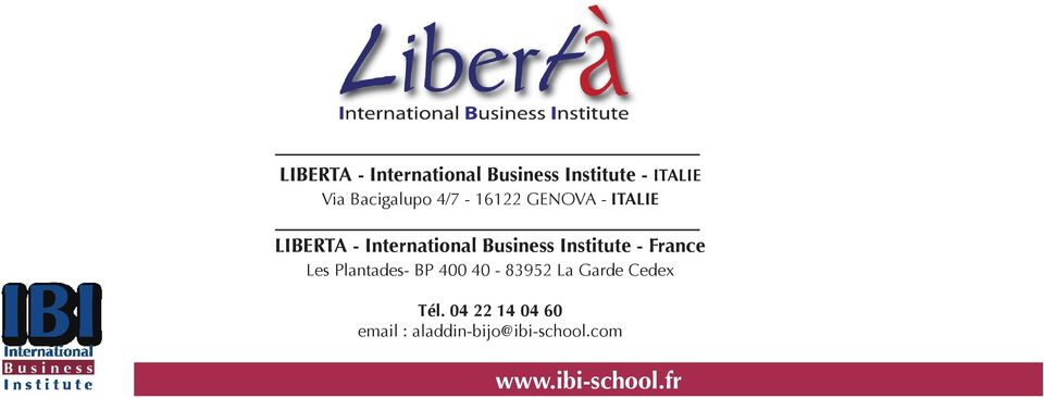 Business Institute - France Les Plantades- BP 400 40-83952 La