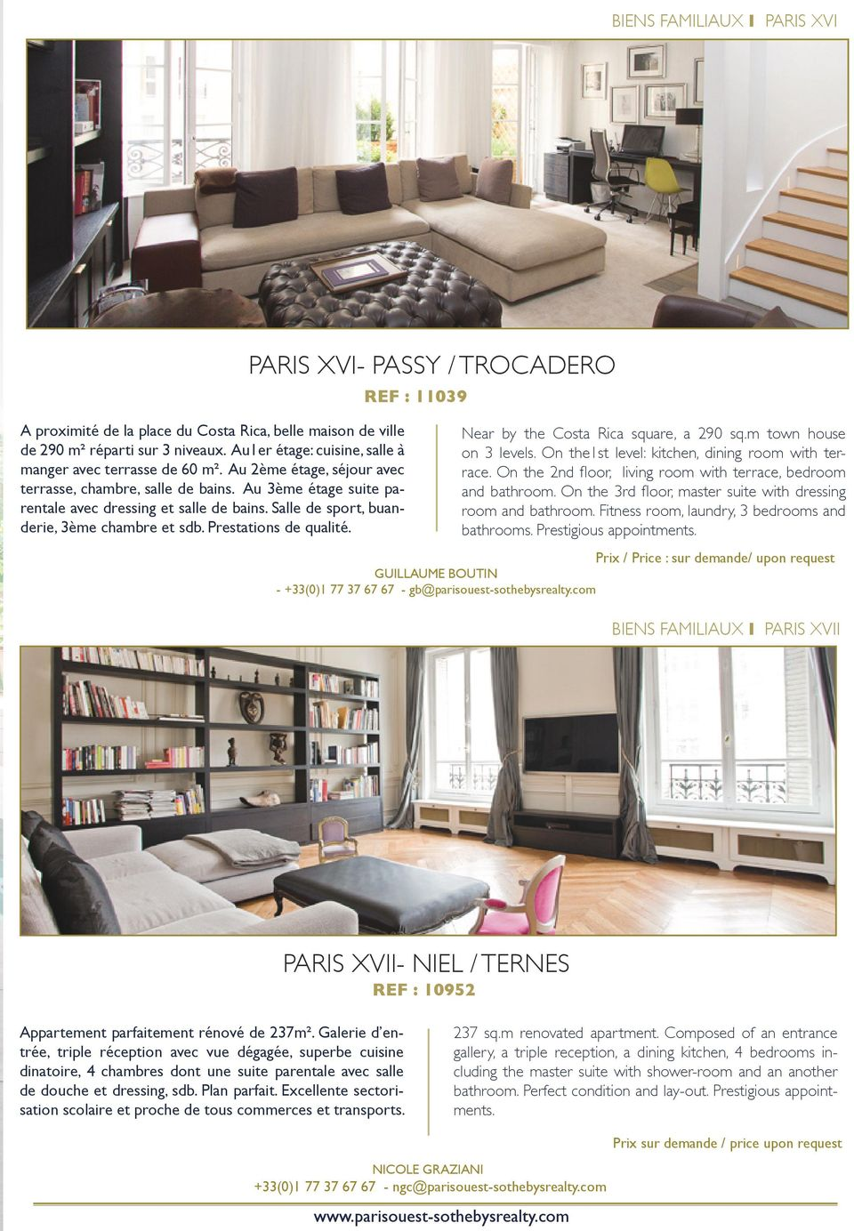 PARIS XVI- PASSY / TROCADERO REF : 11039 Near by the Costa Rica square, a 290 sq.m town house on 3 levels. On the1st level: kitchen, dining room with terrace.