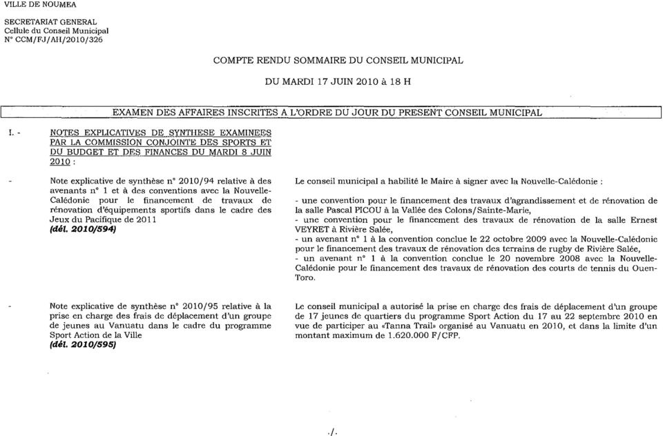 - NOTES EXPLICATIVES DE SYNTHESE EXAMINEES PAR LA COMMISSION CONJOINTE DES SPORTS ET DU BUDGET ET DES FINANCES DU MARDI 8 JUIN 2010 : Note explicative de synthèse n' 2010/94 relative à des avenants