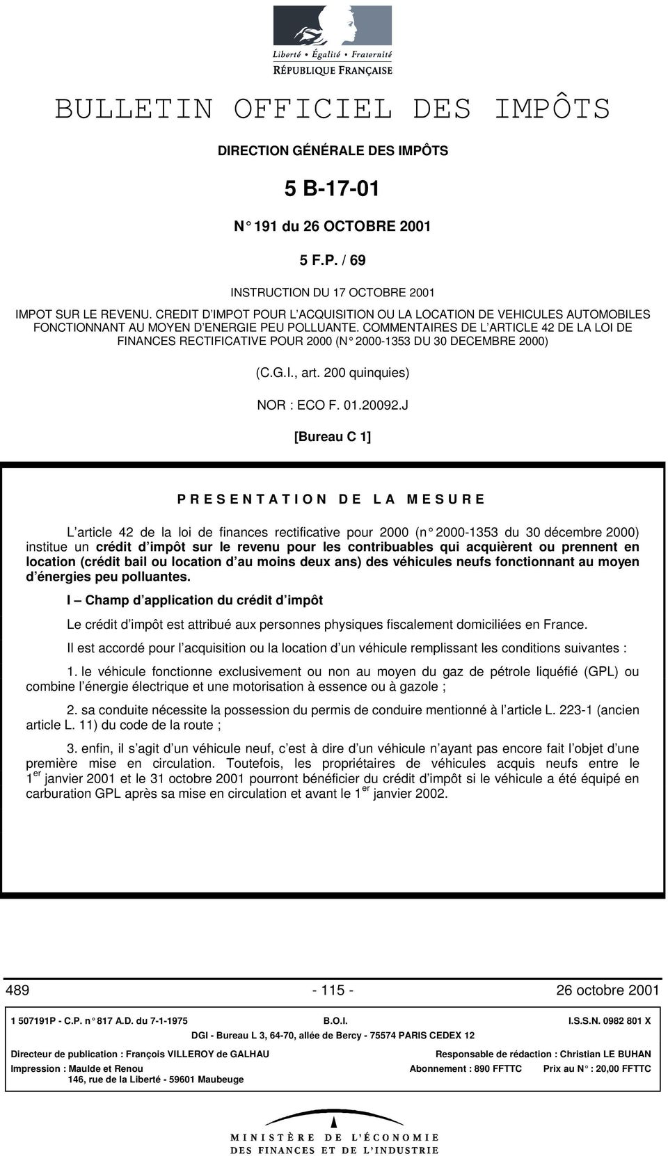 COMMENTAIRES DE L ARTICLE 42 DE LA LOI DE FINANCES RECTIFICATIVE POUR 2000 (N 2000-1353 DU 30 DECEMBRE 2000) (C.G.I., art. 200 quinquies) NOR : ECO F. 01.20092.