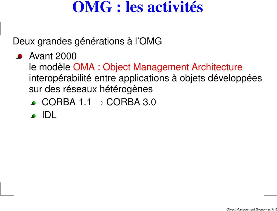 Avant 2000 le modèle OMA : Object Management Architecture
