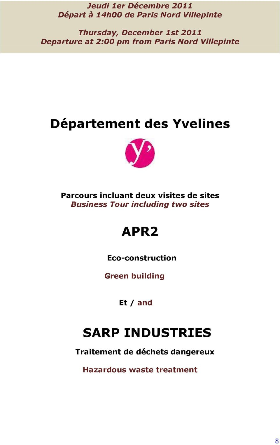 incluant deux visites de sites Business Tour including two sites APR2 Eco-construction