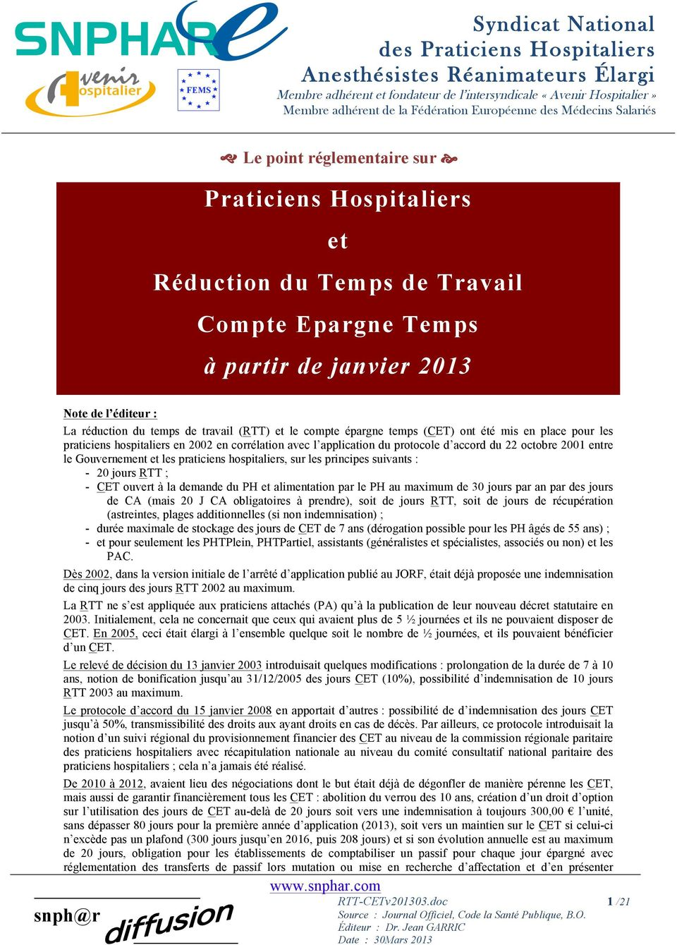 travail (RTT) et le compte épargne temps (CET) ont été mis en place pour les praticiens hospitaliers en 2002 en corrélation avec l application du protocole d accord du 22 octobre 2001 entre le