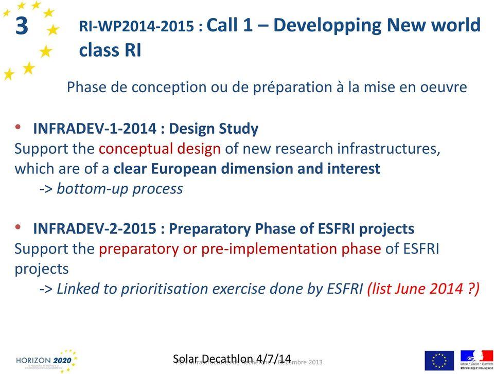 process INFRADEV-2-2015 : Preparatory Phase of ESFRI projects Support the preparatory or pre-implementation phase of ESFRI projects ->