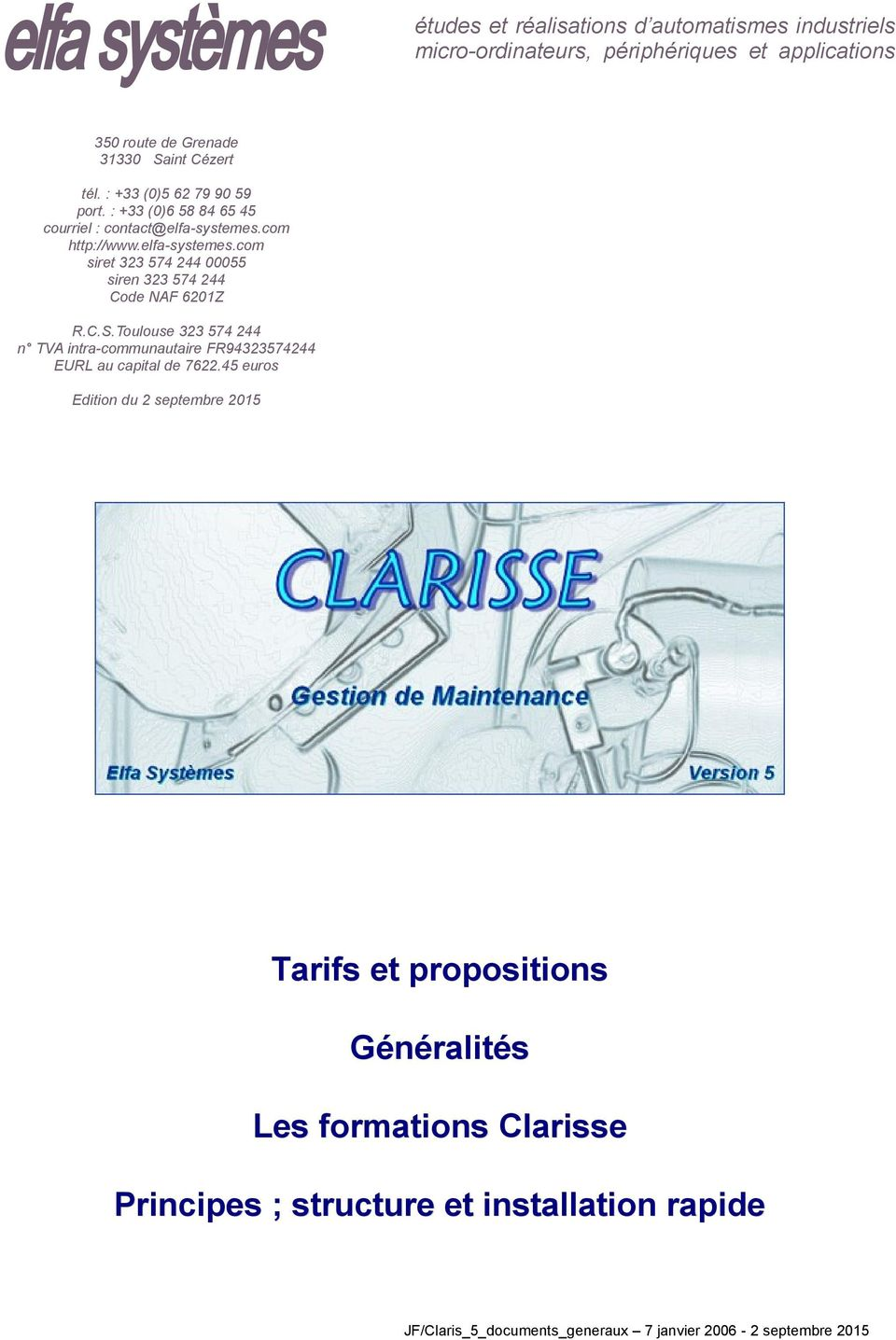 C.S.Toulouse 323 574 244 n TVA intra-communautaire FR94323574244 EURL au capital de 7622.