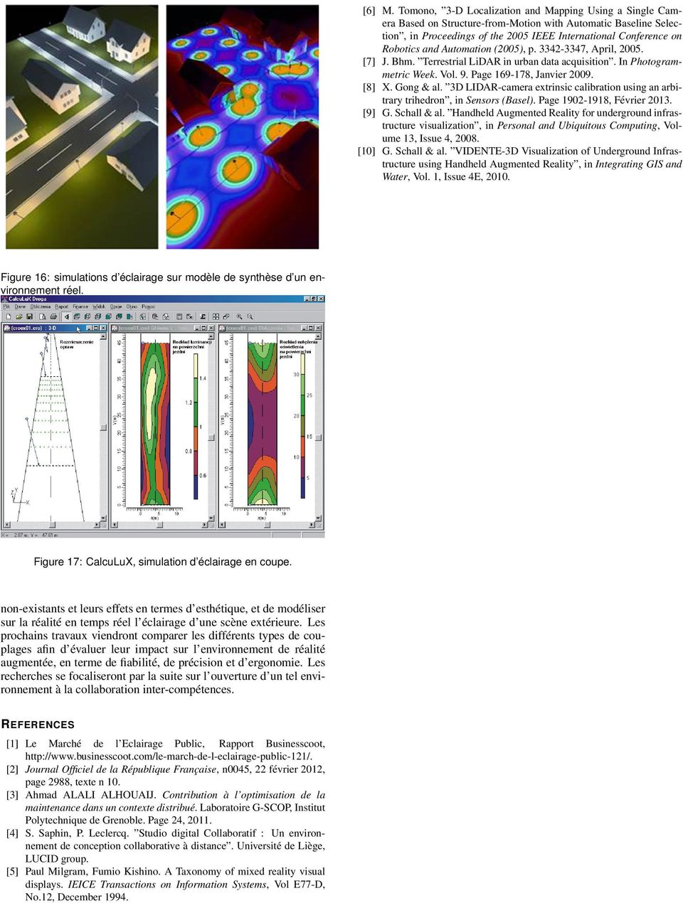 Automation (2005), p. 3342-3347, April, 2005. [7] J. Bhm. Terrestrial LiDAR in urban data acquisition. In Photogrammetric Week. Vol. 9. Page 169-178, Janvier 2009. [8] X. Gong & al.