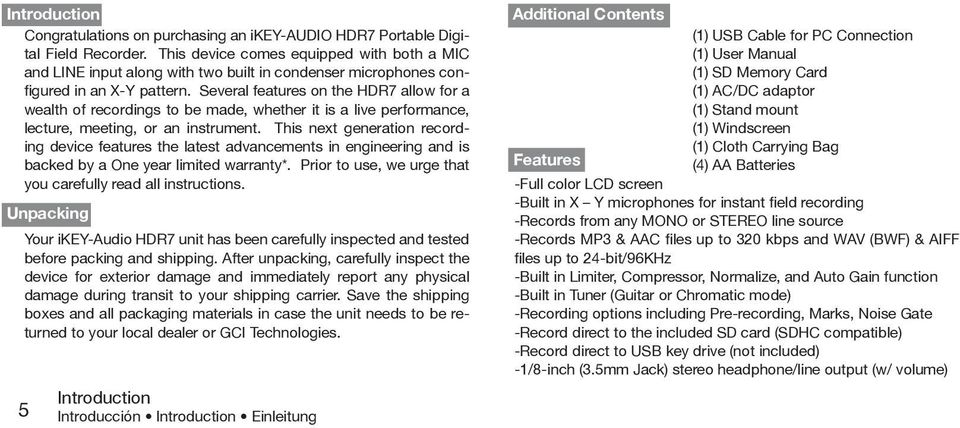 Several features on the HDR7 allow for a wealth of recordings to be made, whether it is a live performance, lecture, meeting, or an instrument.