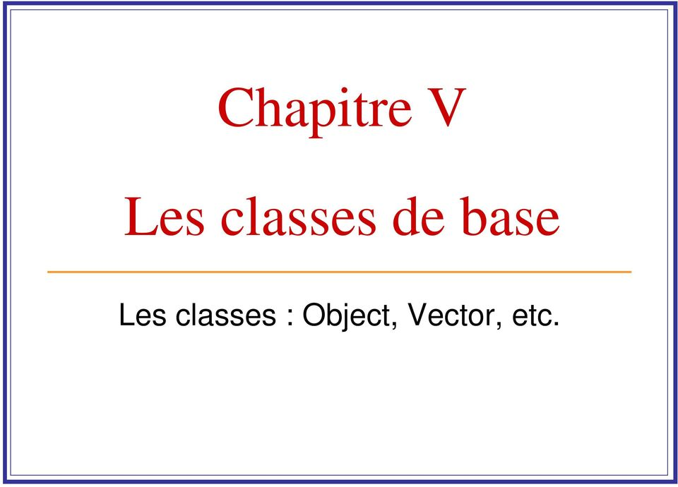 Les classes :