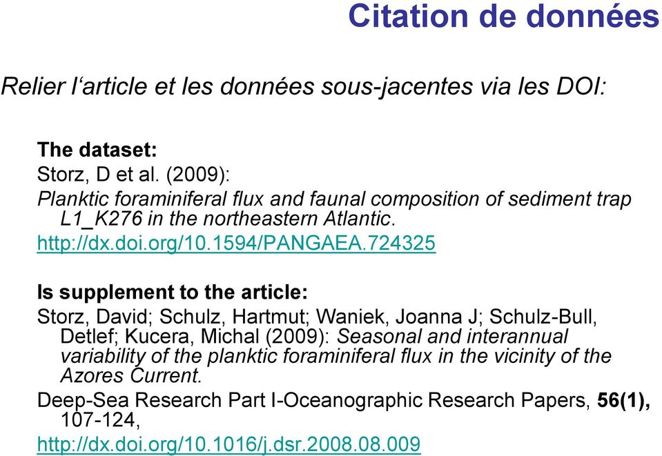724325 Is supplement to the article: Storz, David; Schulz, Hartmut; Waniek, Joanna J; Schulz-Bull, Detlef; Kucera, Michal (2009): Seasonal and