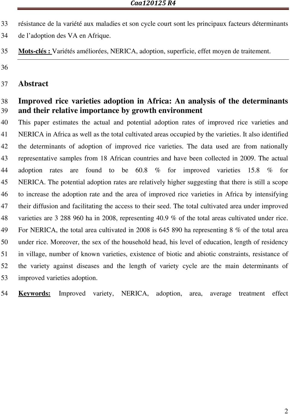 36 37 38 39 40 41 42 43 44 45 46 47 48 49 50 51 52 53 54 Abstract Improved rice varieties adoption in Africa: An analysis of the determinants and their relative importance by growth environment This
