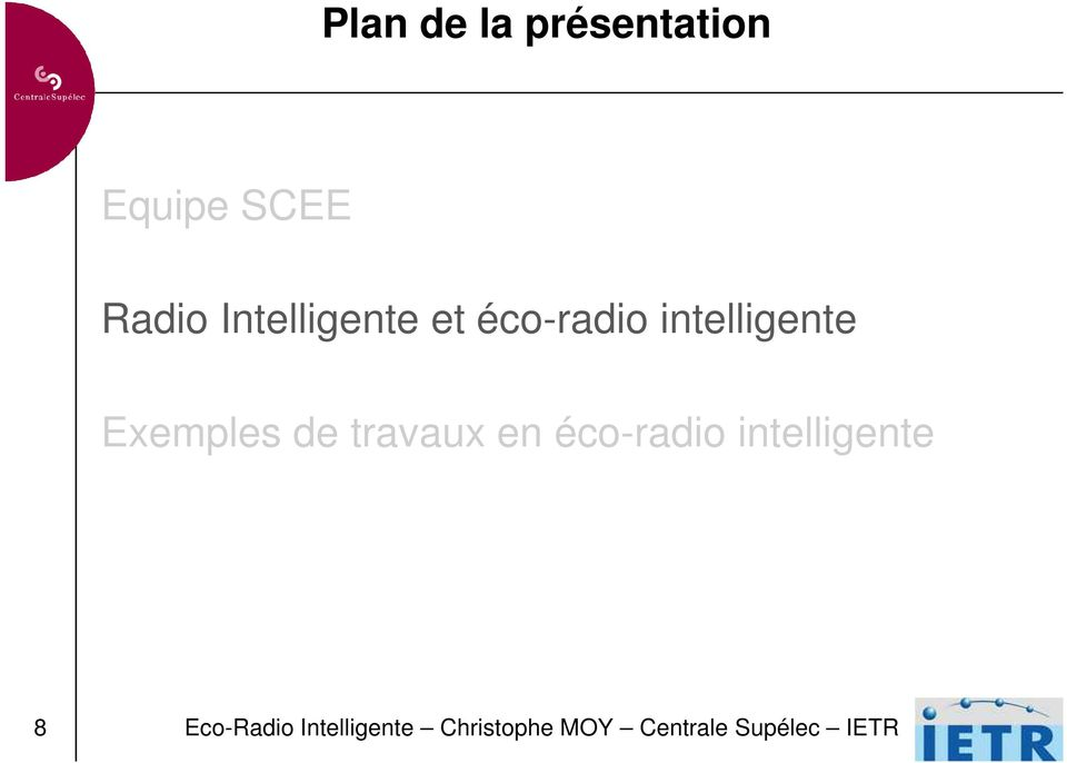 Exemples de travaux en éco-radio intelligente
