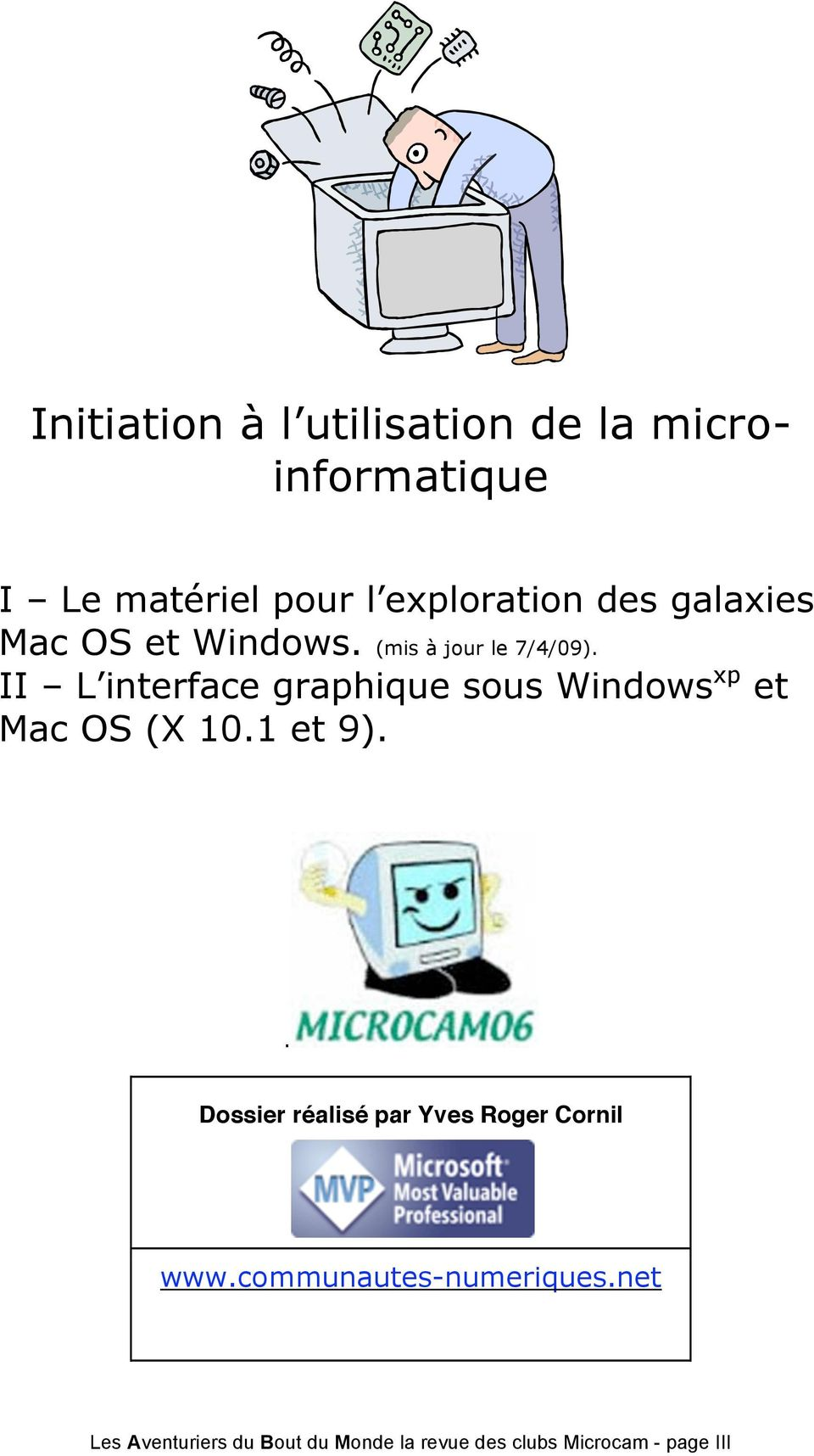II L interface graphique sous Windows xp et Mac OS (X 10.1 et 9).