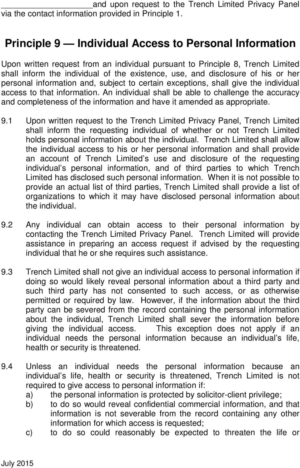 of his or her personal information and, subject to certain exceptions, shall give the individual access to that information.