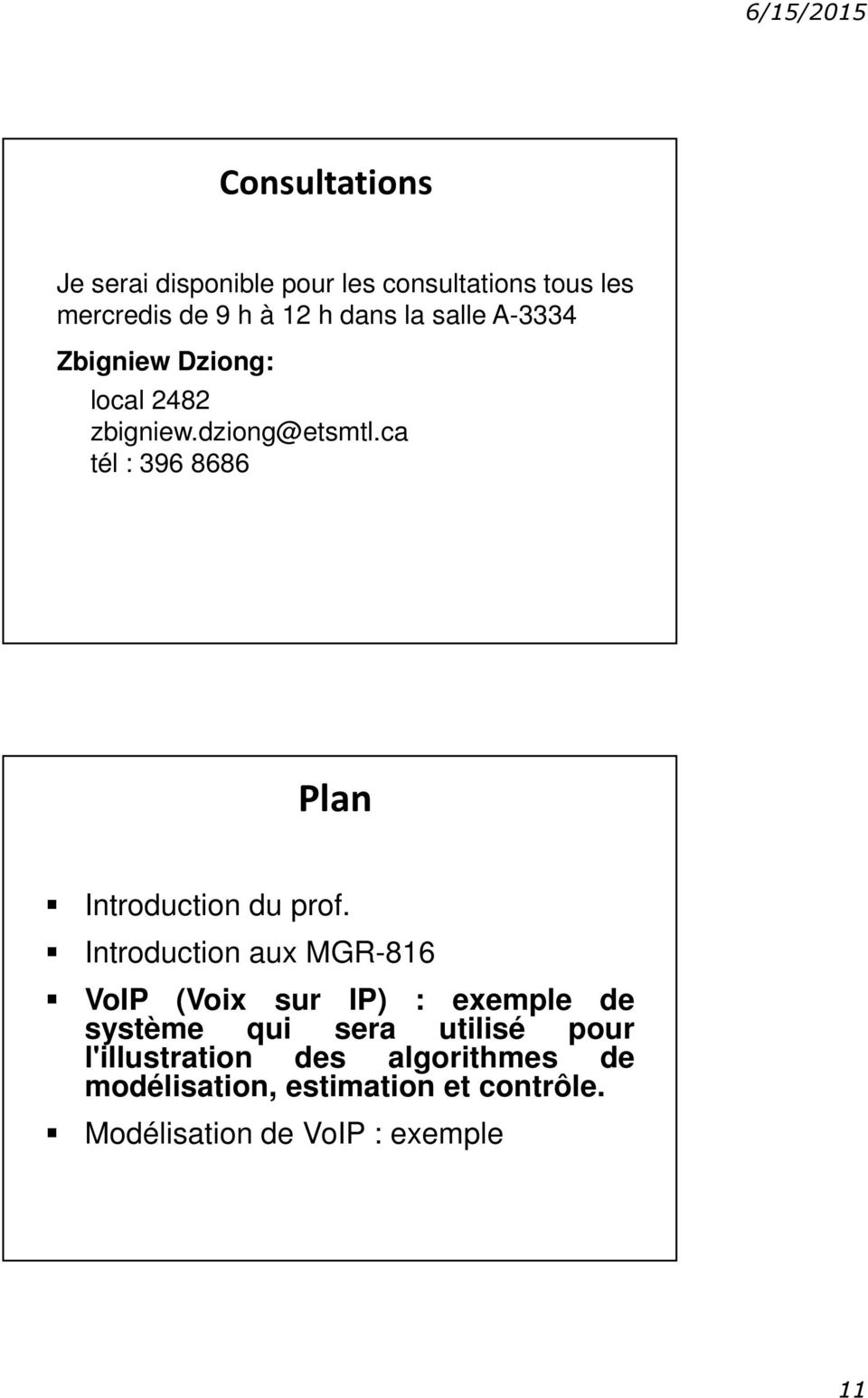 ca tél : 396 8686 Plan Introduction du prof.